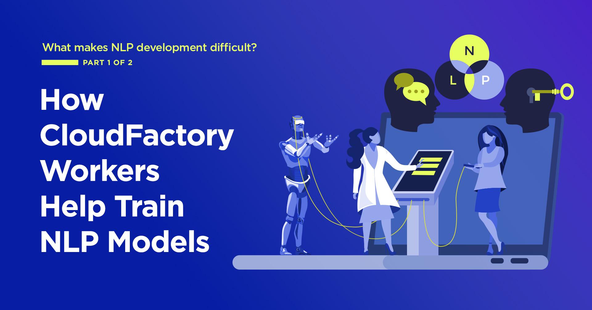 How CloudFactory Workers Help Train NLP Models