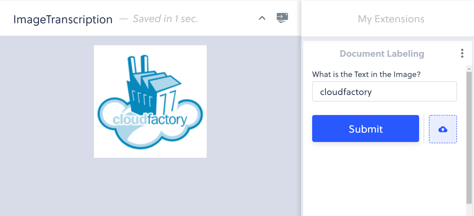 This is an example of image annotation using transcription within an annotation tool. In the image is a screenshot of an annotator's view while labeling an image using transcription. The text in the image is the object of interest. On the left is a corporate logo that is a drawing of a factory sitting on a cloud. The word 'CloudFactory' is printed across the cloud. The annotator has identified the text in the image with the word 'CloudFactory.'