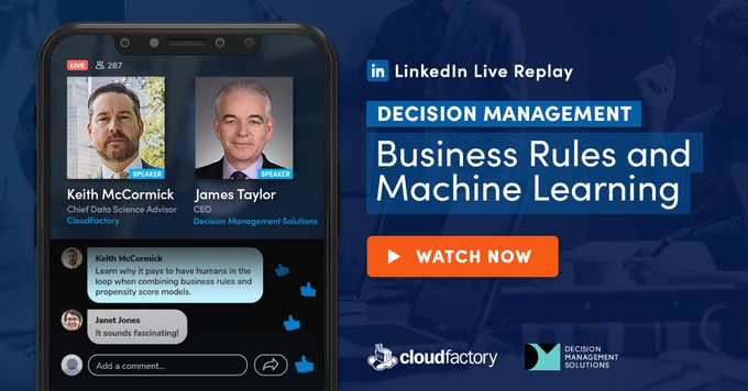 Decision Management: Business Rules and Machine Learning